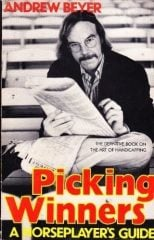 """Picking Winners,"" published in 1975, revolutionized how horseplayers approached"